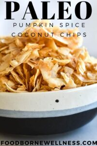 Paleo AIP Pumpkin Spice Coconut Chips