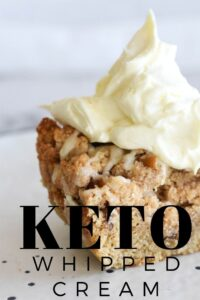 Keto Whipped Cream - Easy, gluten free, low carb