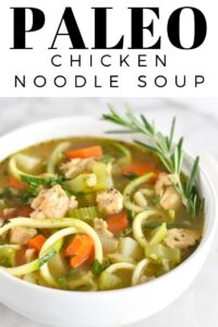 Paleo Chicken Noodle Soup - Whole30, Gluten Free