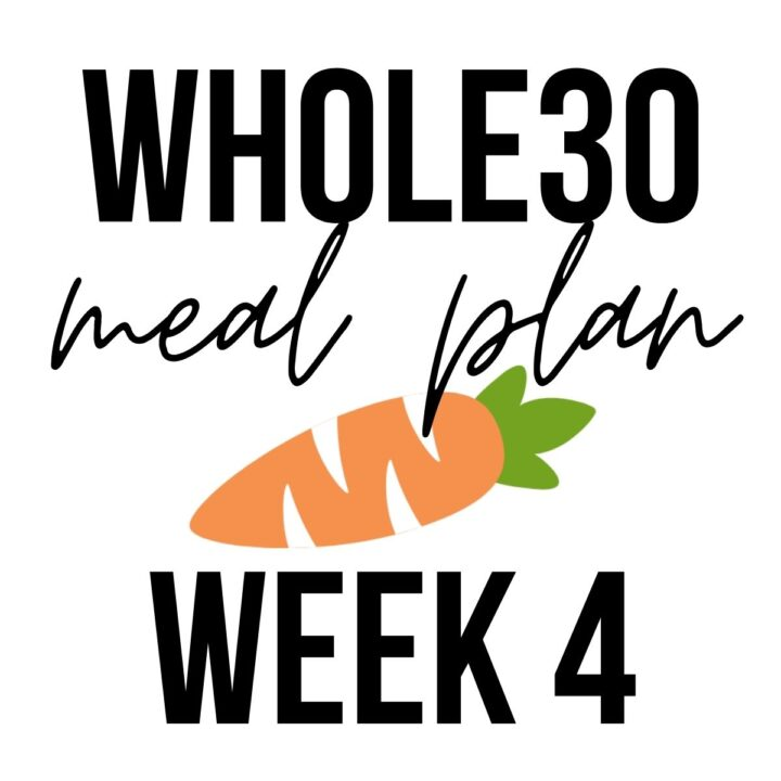 "Carrot graphic that says, ""whole30 dinner meal plan week 4""."