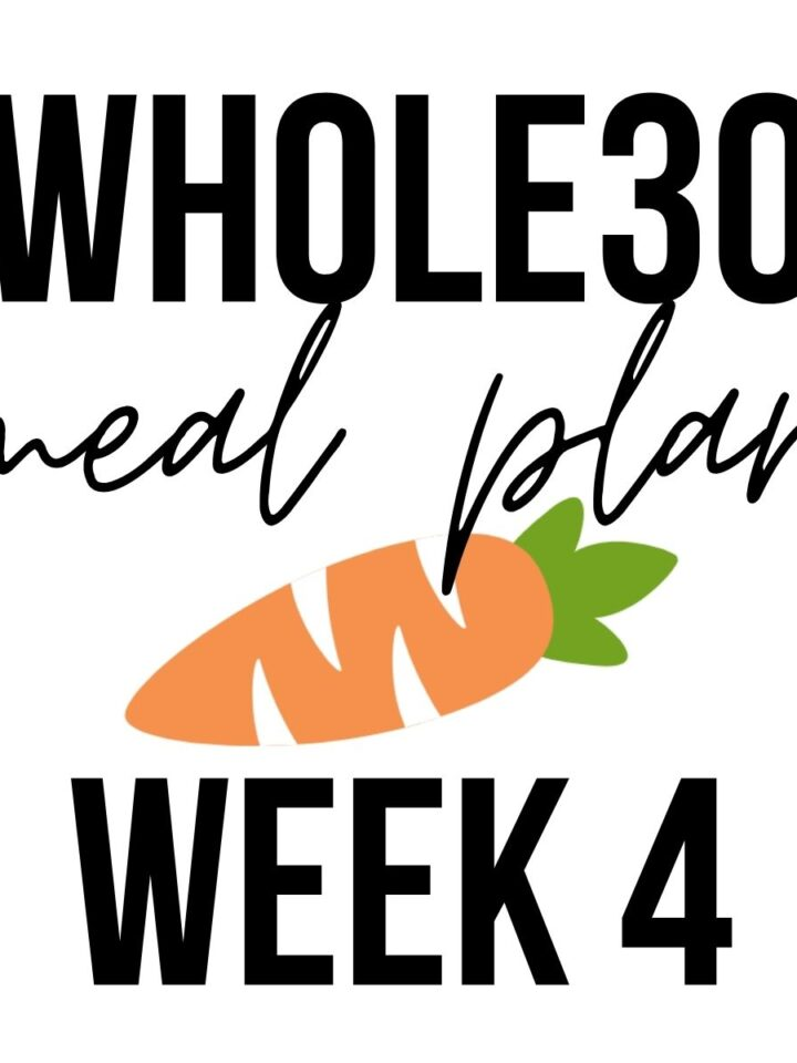 """Carrot graphic that says, """"whole30 dinner meal plan week 4""""."""
